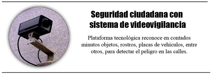 Seguridad ciudadana con sistema de videovigilancia